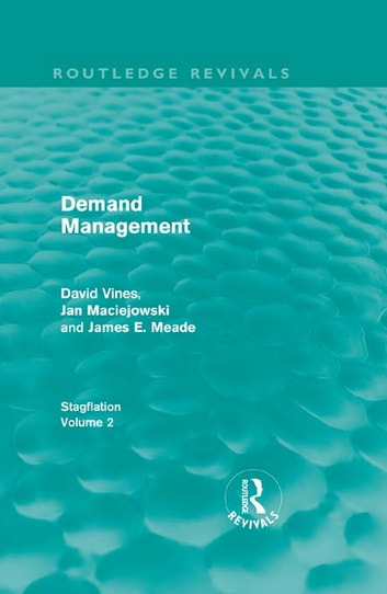 Demand Management (Routledge Revivals) - Stagflation - Volume 2 ebook by David A Vines,J. M. Maciejowski,J. E. Meade