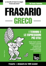 Frasario Italiano-Greco e dizionario ridotto da 1500 vocaboli ebook by Kobo.Web.Store.Products.Fields.ContributorFieldViewModel