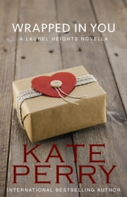 Wrapped in You ebook by Kate Perry