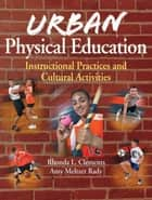 Urban Physical Education ebook by Clements, Rhonda L.