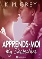 Apprends-moi 3 - My Stepbrother ebook by Kim Grey