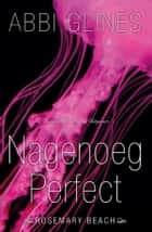 Nagenoeg perfect ekitaplar by Abbi Glines, Saskia Peeters