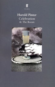 Celebration & The Room ebook by Harold Pinter