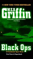 Black Ops eBook by W.E.B. Griffin