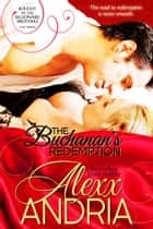 The Buchanan's Redemption ebook by Alexx Andria