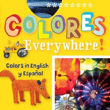 Colores Everywhere! - Colors in English y Español ebook by San Antonio Museum of Art,Madeleine Budnick