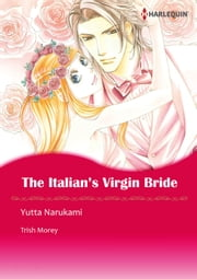 The Italian's Virgin Bride (Harlequin Comics) - Harlequin Comics ebook by Trish Morey,Yutta Narukami