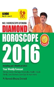 Diamond Horoscope 2016 : Gemini ebook by Dr. Bhojraj Dwivedi, Pt. Ramesh Dwivedi