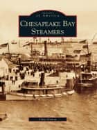 Chesapeake Bay Steamers ebook by Chris Dickon