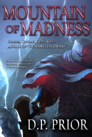 Mountain of Madness - Soldier, Outlaw, Hero, King ebook by D.P. Prior