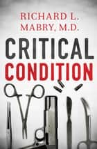 Critical Condition ebook by Richard Mabry