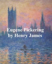 Eugene Pickering ebook by Henry James