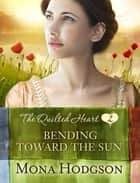 Bending Toward the Sun ebook by Mona Hodgson