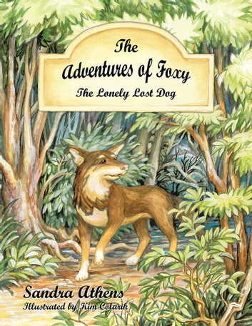 The Adventures of Foxy - The Lonely Lost Dog ebook by Sandra Athens
