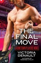 The Final Move eBook by Victoria Denault