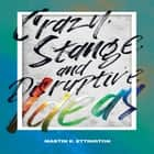 Crazy, Strange, and Disruptive Ideas audiobook by Martin K. Ettington
