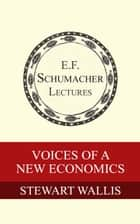 Voices of a New Economics ebook by Stewart Wallis, Hildegarde Hannum