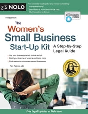 Women's Small Business Start-Up Kit, The - A Step-by-Step Legal Guide ebook by Peri Pakroo, JD