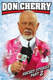 Don Cherry's Hockey Stories Part 2 ebook by Kobo.Web.Store.Products.Fields.ContributorFieldViewModel