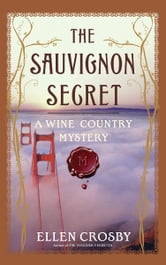 The Sauvignon Secret - A Wine Country Mystery ebook by Ellen Crosby