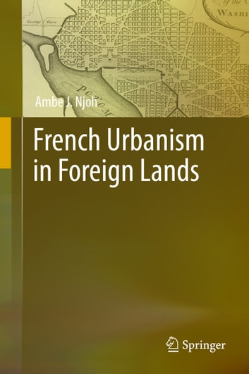 French Urbanism in Foreign Lands ebook by Ambe J. Njoh