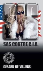SAS 2 contre CIA ebook by Gérard de Villiers
