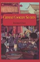 Chinese Cookery Secrets ebook by Chan