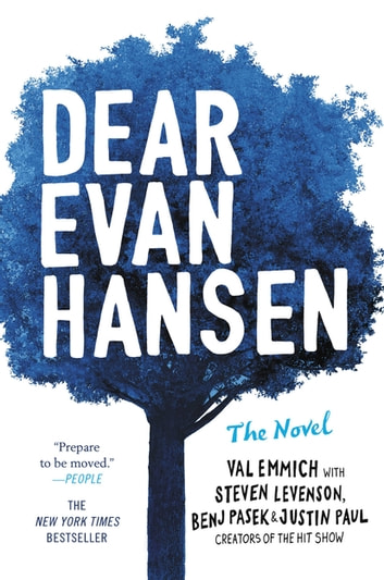 Dear Evan Hansen: The Novel eBook by Val Emmich,Steven Levenson,Benj Pasek,Justin Paul