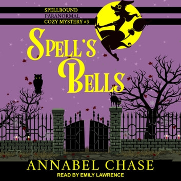 Spell's Bells audiobook by Annabel Chase
