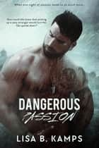 Dangerous Passion ebook by