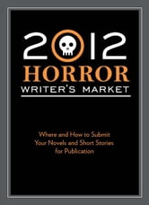 2012 Horror Writer's Market: Where and how to submit your novels and short stories for publication ebook by Robert Lee Brewer