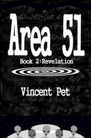 Area 51: Revelation (Book 2) ebook by Vincent Pet