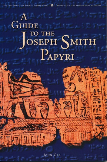 A Guide to the Joseph Smith Papyri ebook by Gee,John