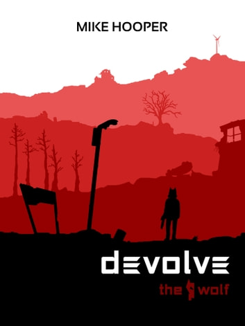 Devolve - The Wolf ebook by Mike Hooper