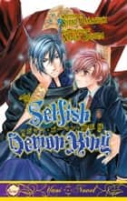 The Selfish Demon King ebook by Kyoko Wakatsuki, Naduki Koujima