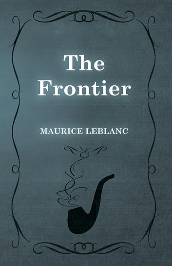 The Frontier ebook by Maurice Leblanc