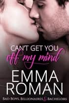 Can't Get You Off My Mind - Somewhere, TX Saga ebook by Emma Roman
