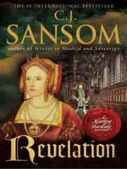 Revelation - A Matthew Shardlake Tudor Mystery ebook by C. J. Sansom