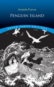 Penguin Island ebook by Anatole France, Frank C. Pape