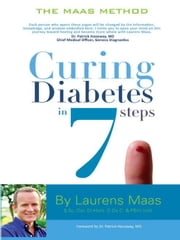 Curing Diabetes in 7 Steps - Take control of, and reverse your type two diabetes using Functional Medicine, naturally ebook by Laurens Maas