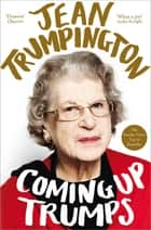 Coming Up Trumps: A Memoir ebook by Jean Trumpington
