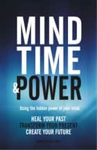 Mind, Time and Power! ebook by Anthony Hamilton