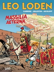Léo Loden T25 - Massilia Aeterna eBook by Loïc Nicoloff, Christophe Arleston, Serge Carrère