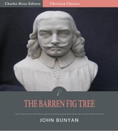The Barren Fig Tree (Illustrated Edition) ebook by John Bunyan