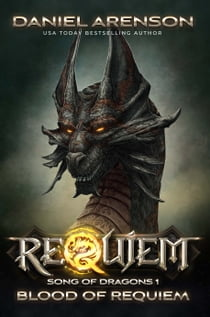 Blood of Requiem - Requiem: Song of Dragons Book 1 ebook by Daniel Arenson