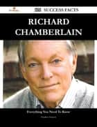 Richard Chamberlain 126 Success Facts - Everything you need to know about Richard Chamberlain ebook by Heather Vincent