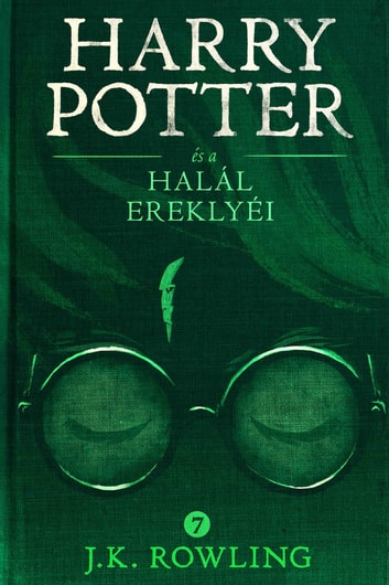 Harry Potter és a Halál ereklyéi ebook by J.K. Rowling