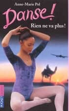 Danse ! tome 13 - Rien ne va plus ebook by Anne-Marie POL
