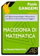 Macedonia di matematica ebook by Paolo Gangemi