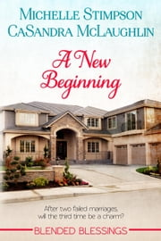 A New Beginning - Blended Blessings, #1 ebook by Michelle Lenear-Stimpson,CaSandra McLaughlin